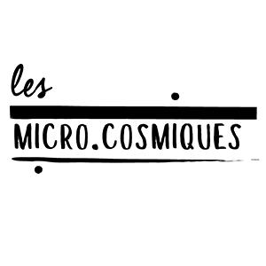 Micro cosmiques