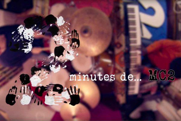 Le Groupe 2 – 2 minutes de… MC2